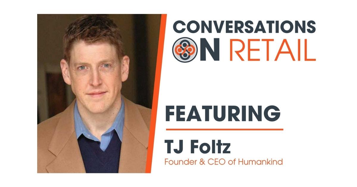 TJ Foltz – Founder & CEO, Humankind
